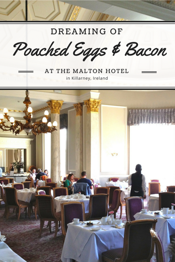 Pinterest The Malton Hotel Killarney Ireland dreaming of poached eggs and bacon