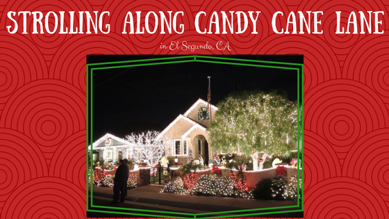 Pinterest pin Strolling along Candy Cane Lane in El Segundo Christmas Lights